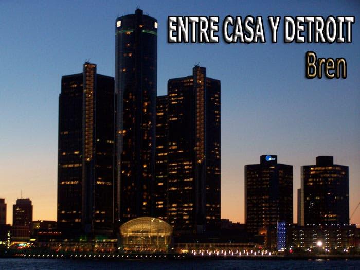 Entre Casa y Detroit:  Bren