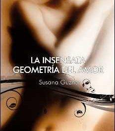 La Insensata Geometría del Amor de Susana Guzner