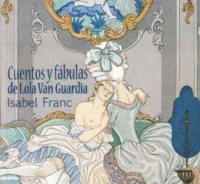 Cuentos y Fábulas de Lola Van Guardia – Isabel Franc