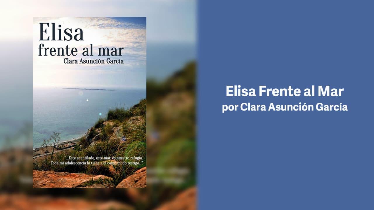 Elisa Frente al Mar por Clara Asunción García – Libros Lésbicos