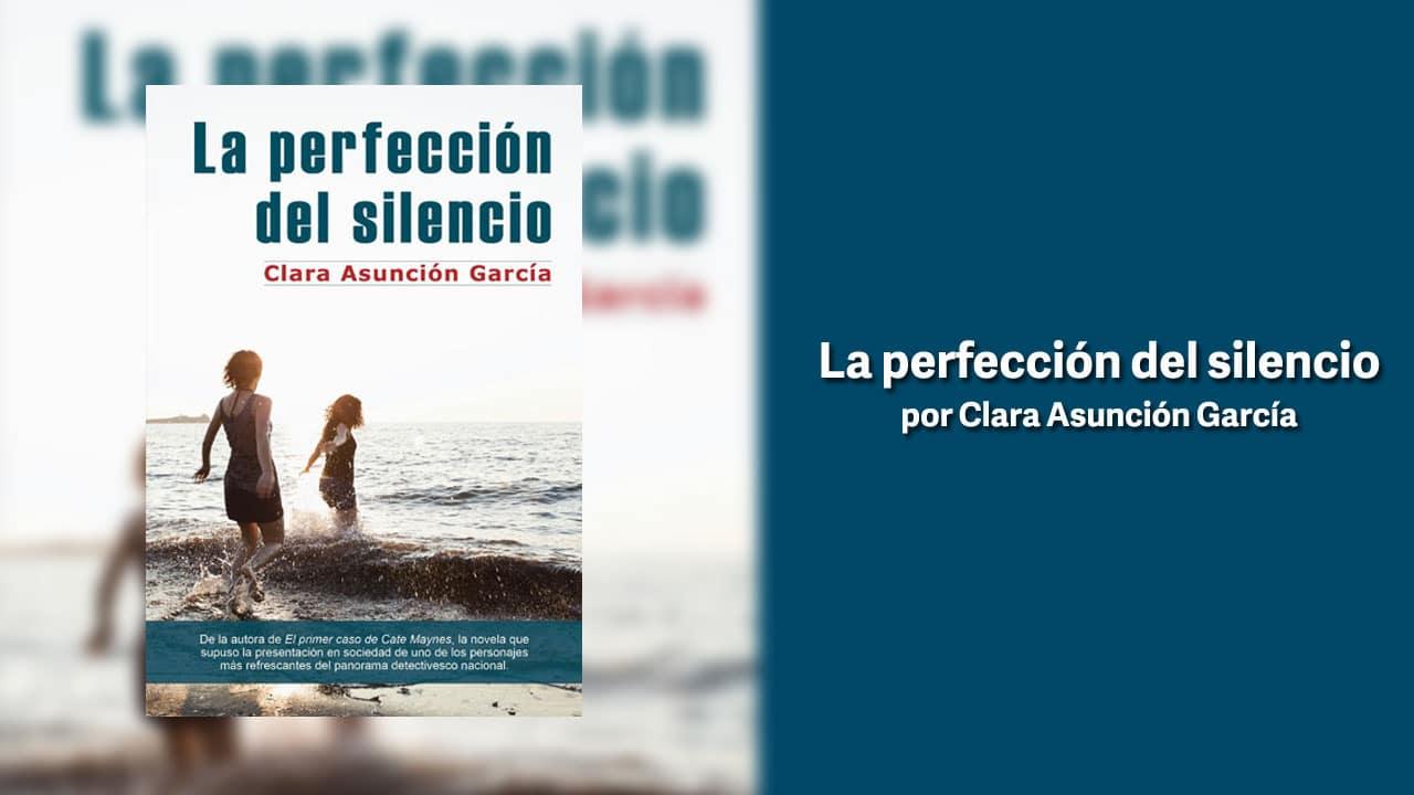 La Perfección del Silencio por Clara Asunción García – Libros lésbicos