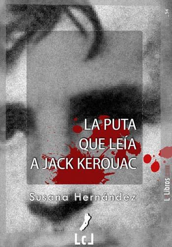 La Puta que Leía a Jack Kerouac libros lésbicos
