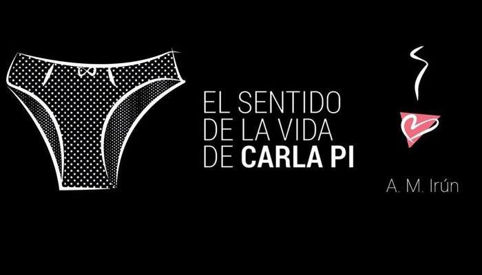 El sentido de la vida de Carla Pi.  por A. M. Irún. – Libros Lésbicos