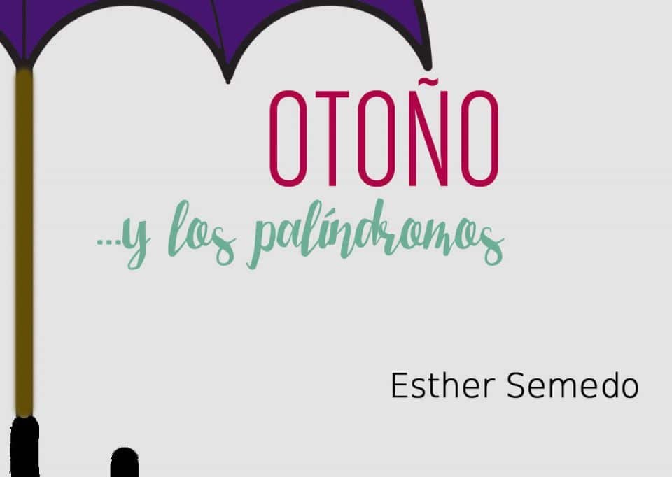 Otoño y los Palíndromos por Esther Semedo – libros lésbicos