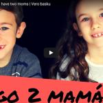 Tengo dos mamás: Un video y los miedos no existen más