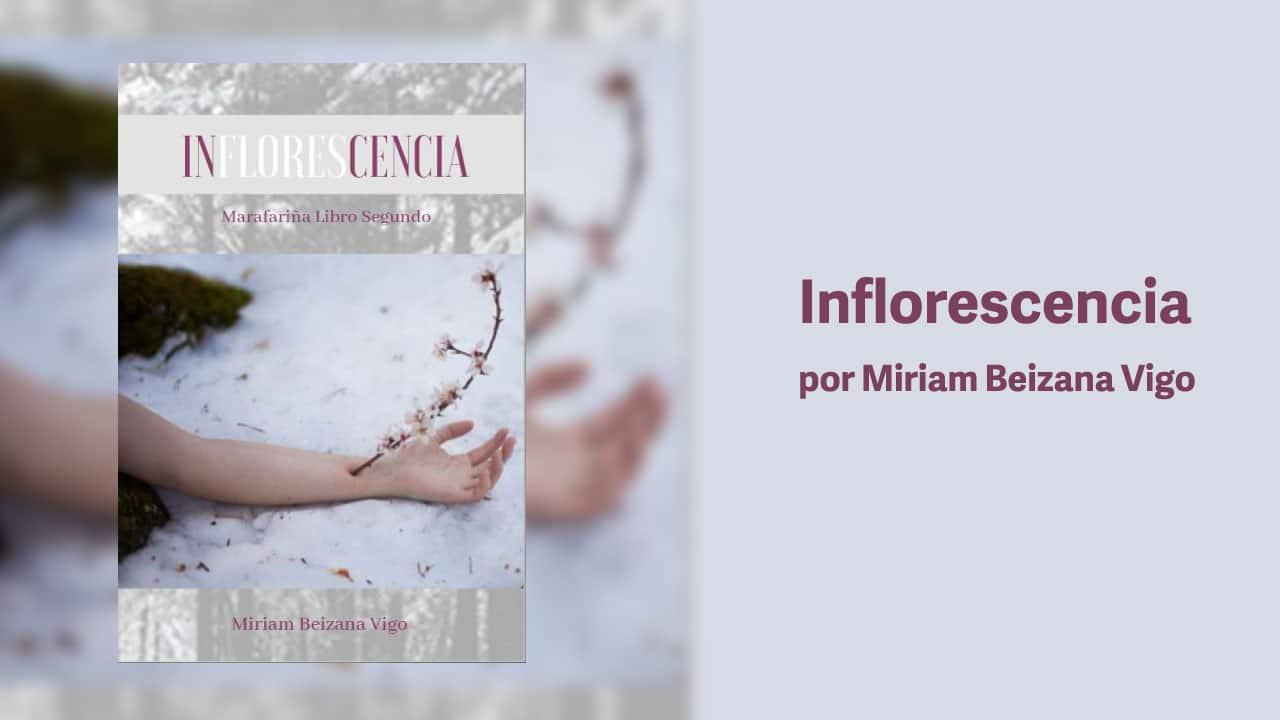 Reseña de Inflorescencia por Miriam Beizana Vigo
