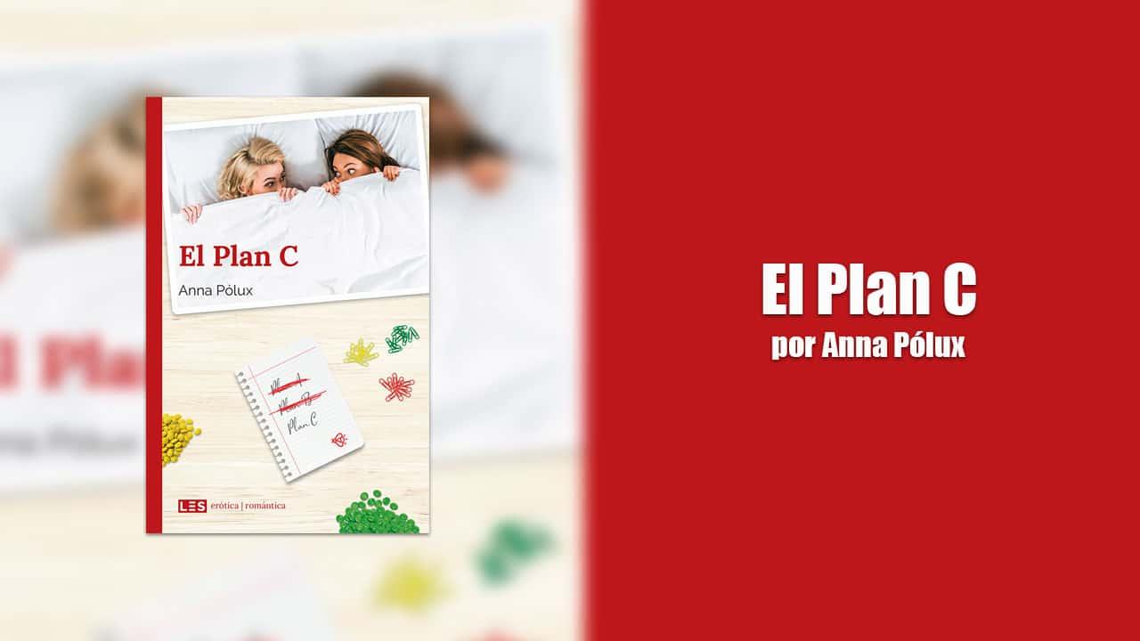 El Plan C: el mejor libro lésbico romántico que he leído en español