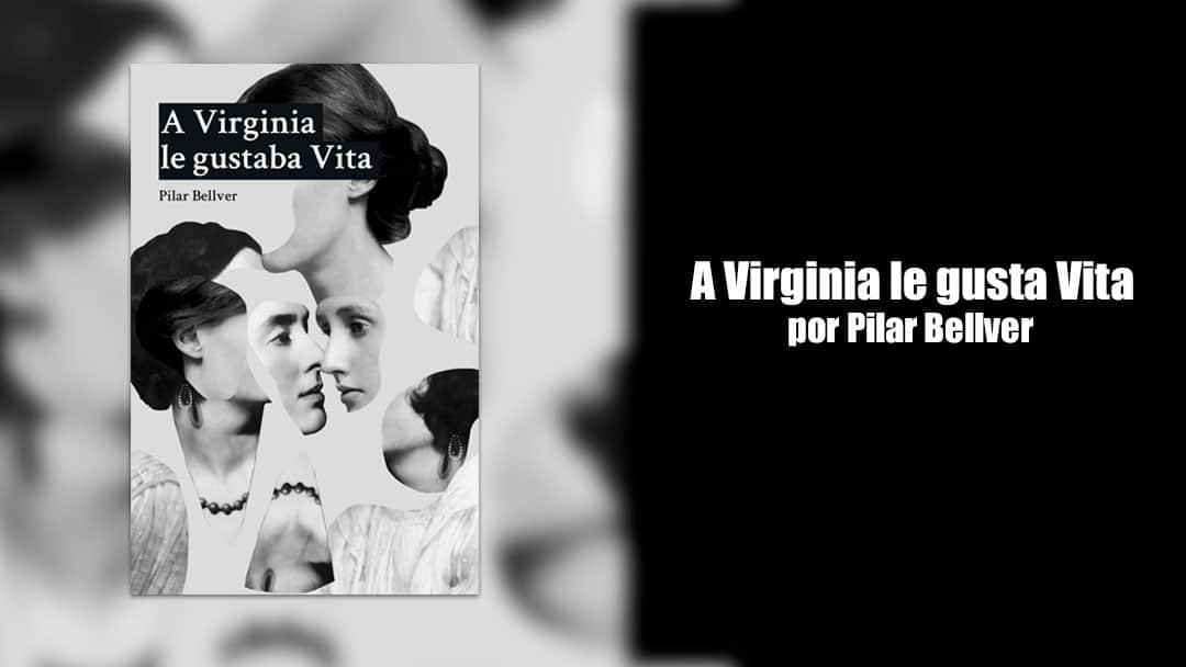 A Virginia le gustaba Vita por Pilar Bellver