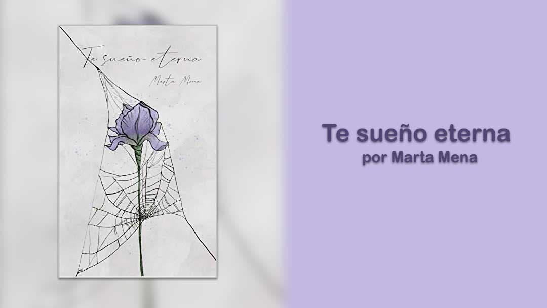 Te sueño eterna por Marta Mena