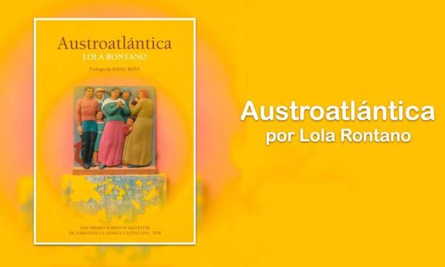 Austroatlántica: una travesía personal, geográfica y también íntima de la protagonista