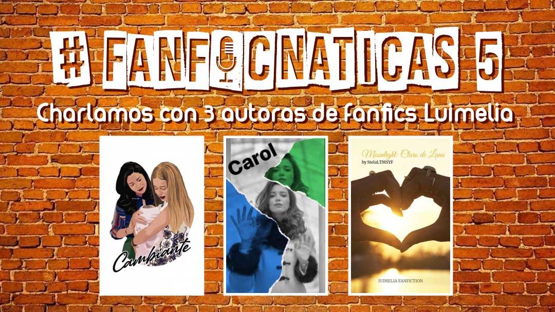 Fanficnáticas 5 Luimelia